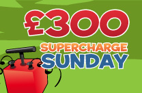 £300 Supercharge Sunday